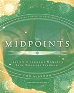 Midpoints: Indentify & Integrate Midpoints Into Horoscope Synthesis